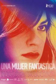 Una mujer fantástica (A Fantastic Woman)