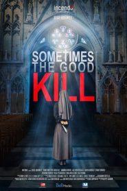 Muerte en el nombre del Señor (Sometimes the Good Kill)