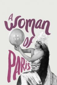 Una mujer de París (A Woman of Paris: A Drama of Fate)