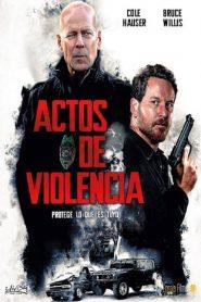 Actos de violencia (Acts of Violence)