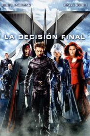 X-Men: La decisión final (X-Men 3: The Last Stand)
