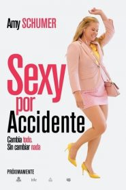 Sexy por accidente (I Feel Pretty)