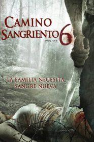 Camino hacia el terror 6: Herencia de muerte / Camino sangriento