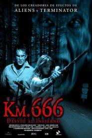 Camino Hacia El Terror / Km 666: Desvío al infierno / Wrong Turn