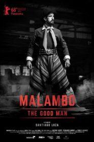 Malambo, El Hombre Bueno / Malambo, The Good Man