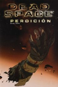 Dead Space: Perdición / Dead Space: Downfall