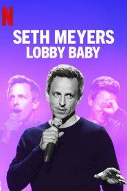 Seth Meyers: Lobby Baby 2019