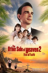 The Other Side of Heaven 2: Fire of Faith 2019
