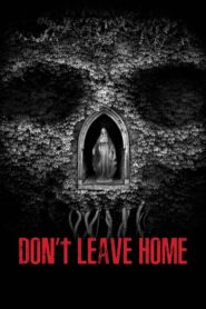 Don't Leave Home 2018