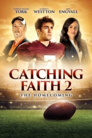Catching Faith 2: The Homecoming 2019