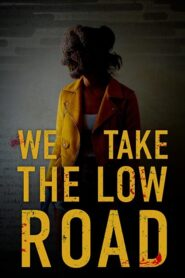We Take the Low Road 2019