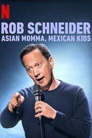 Rob Schneider: Asian Momma, Mexican Kids 2020