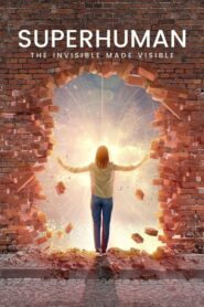 Superhuman: The Invisible Made Visible 2020