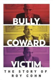Bully. Coward. Victim. The Story of Roy Cohn 2019