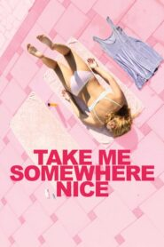 Take Me Somewhere Nice 2019