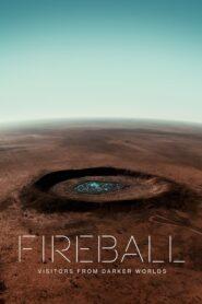 Fireball: Visitors From Darker Worlds 2020