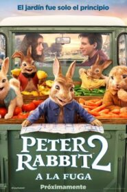 Peter Rabbit 2: A la fuga 2021
