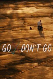Go Don't Go 2020