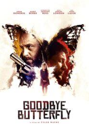 Goodbye, Butterfly 2021