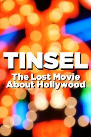 TINSEL: The Lost Movie About Hollywood 2020