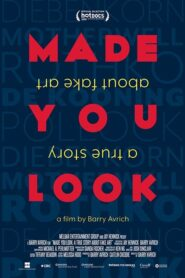 Made You Look: A True Story About Fake Art 2020
