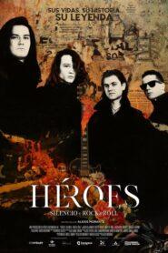 Héroes: silencio y rock & roll 2021