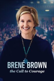 Brené Brown: The Call to Courage 2019