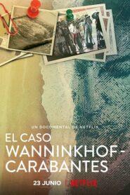 El caso Wanninkhof-Carabantes 2021