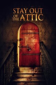 Stay Out of the Attic 2021